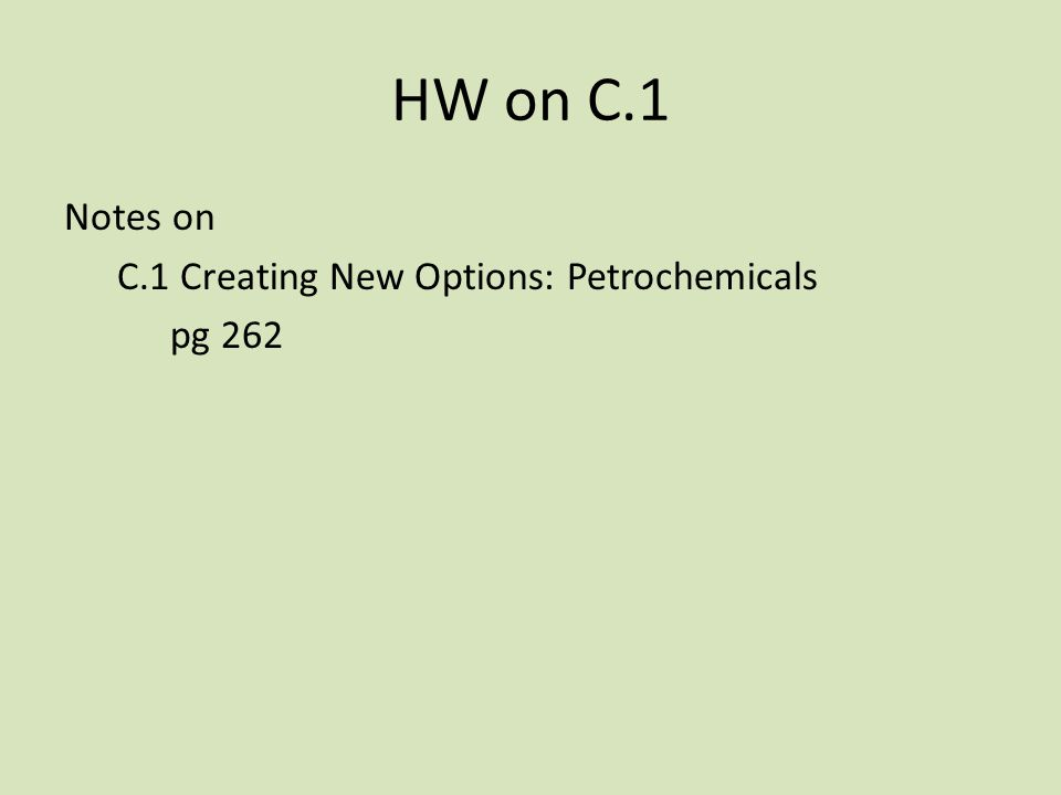 HW on C.1 Notes on C.1 Creating New Options: Petrochemicals pg 262 41