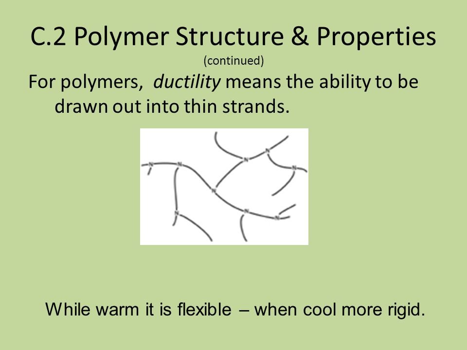 C.2 Polymer Structure & Properties (continued)