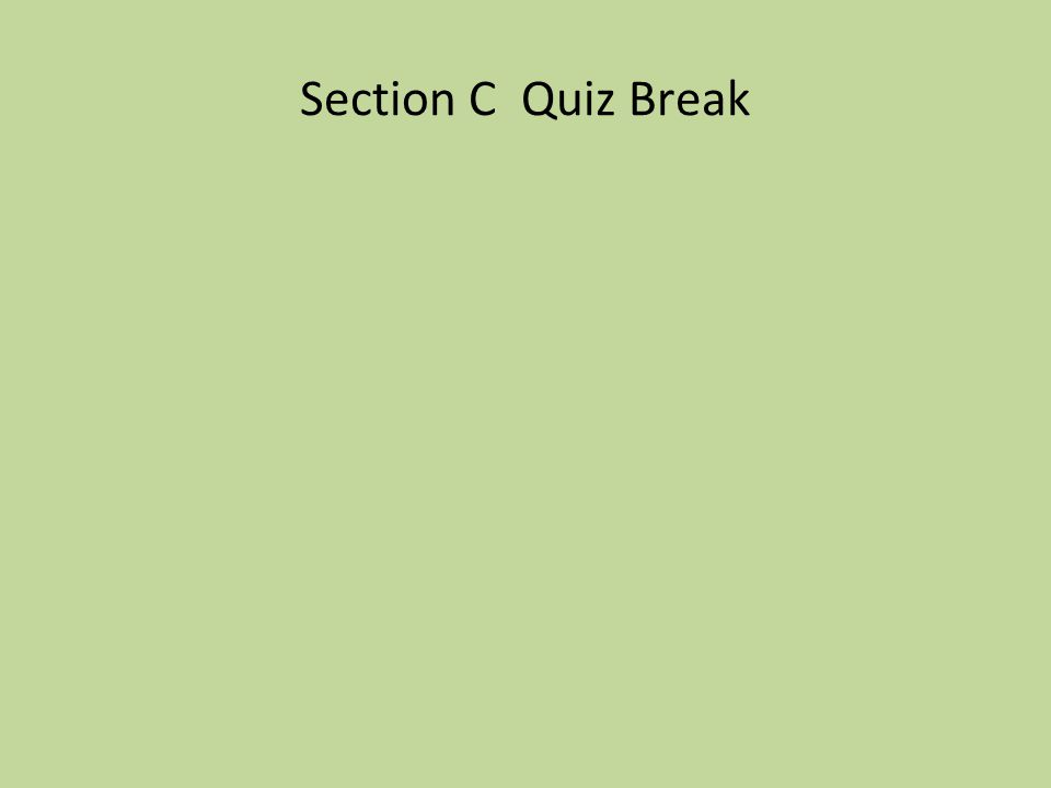 Section C Quiz Break 69