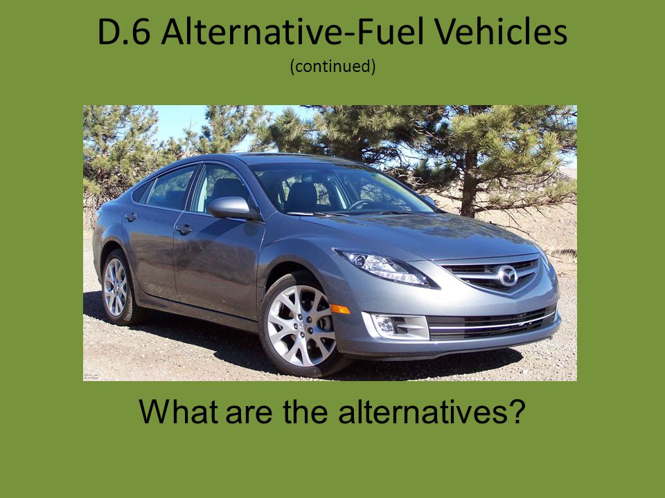 D.6 Alternative-Fuel Vehicles (continued)