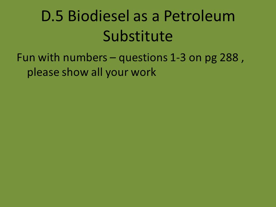 D.5 Biodiesel as a Petroleum Substitute