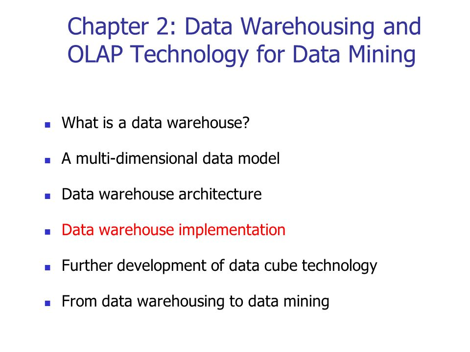 Chapter 2: Data Warehousing and OLAP Technology for Data Mining