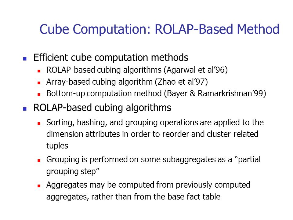 Cube Computation: ROLAP-Based Method