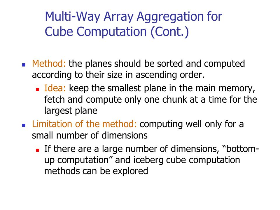 Multi-Way Array Aggregation for Cube Computation (Cont.)