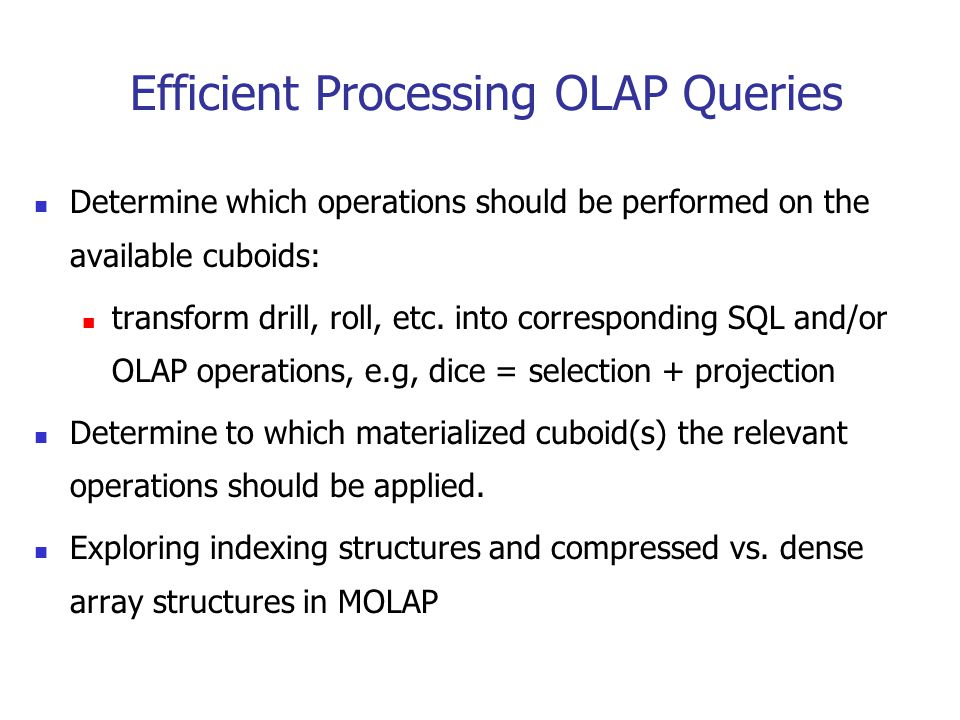 Efficient Processing OLAP Queries