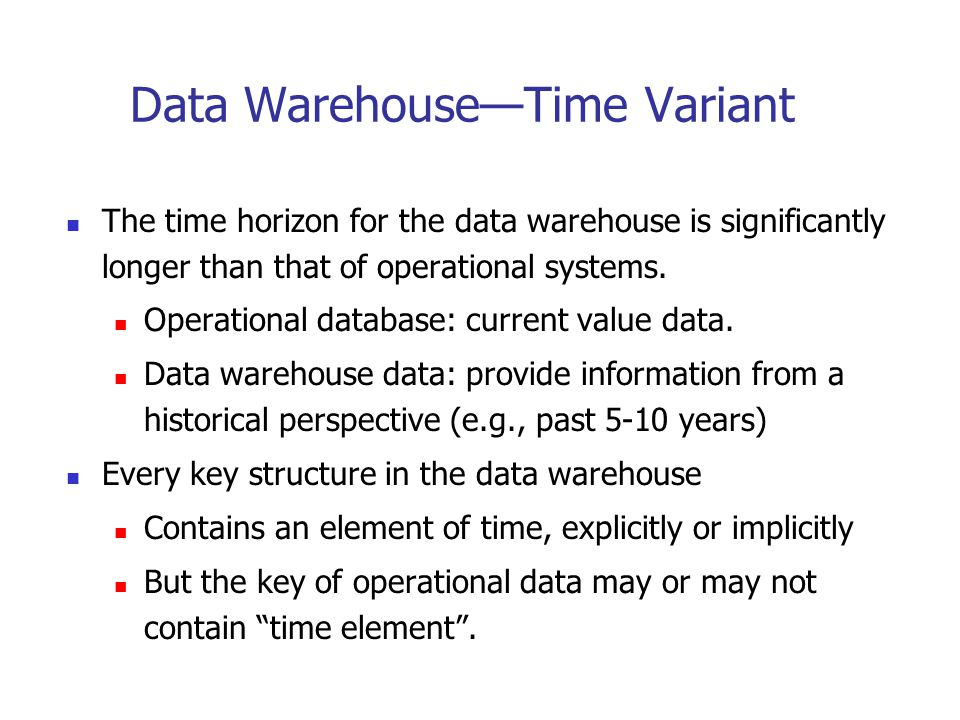 Data Warehouse—Time Variant