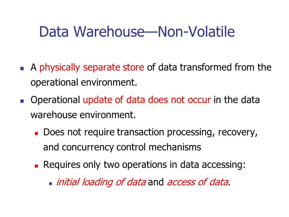 Data Warehouse—Non-Volatile