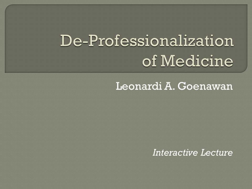 De-Professionalization of Medicine