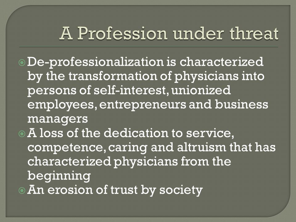 A Profession under threat