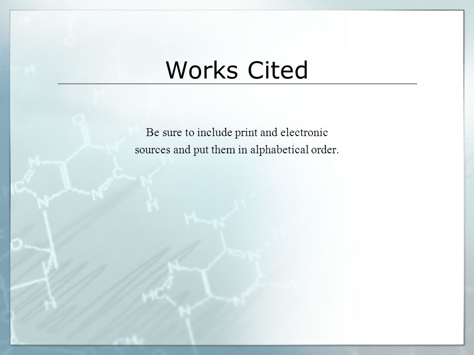 Works Cited Be sure to include print and electronic