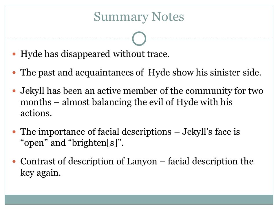 Summary Notes Hyde has disappeared without trace.