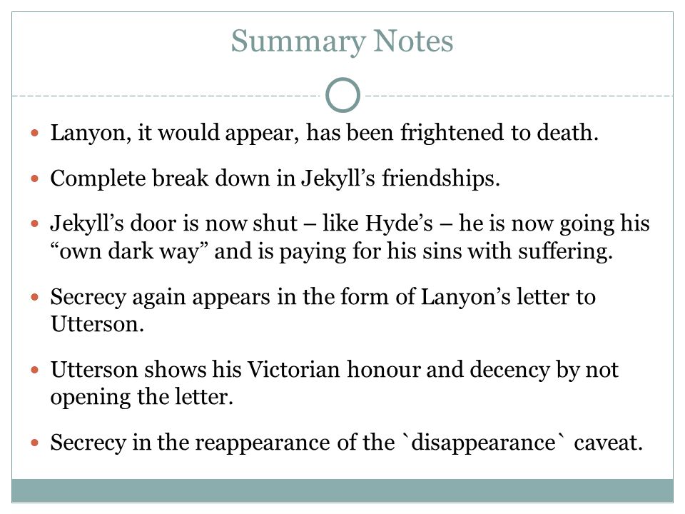 Summary Notes Lanyon, it would appear, has been frightened to death.