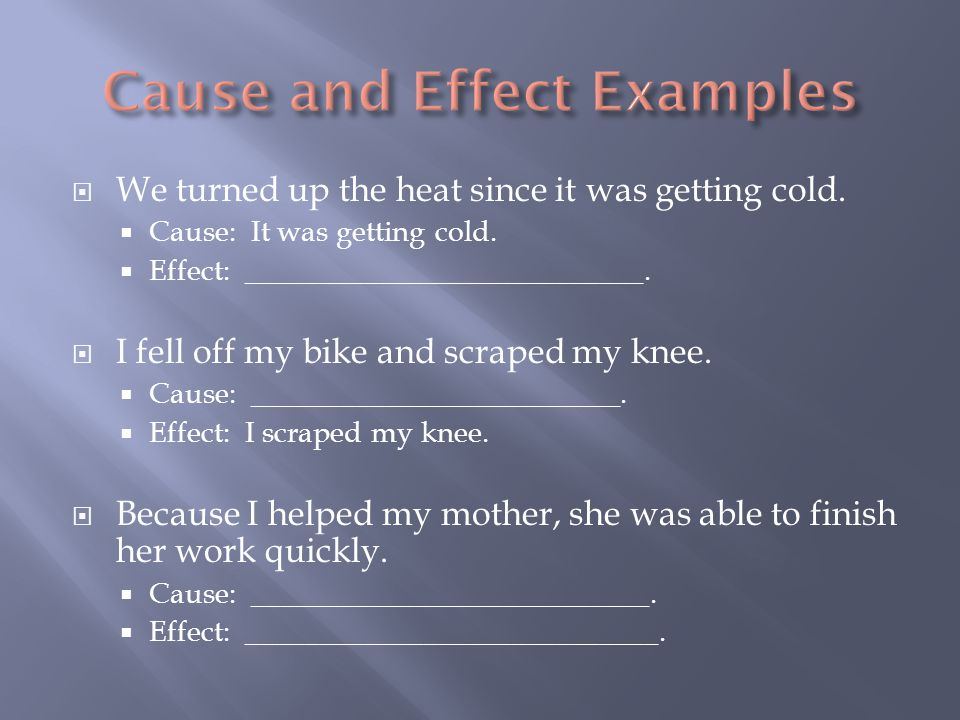 Cause and Effect Examples