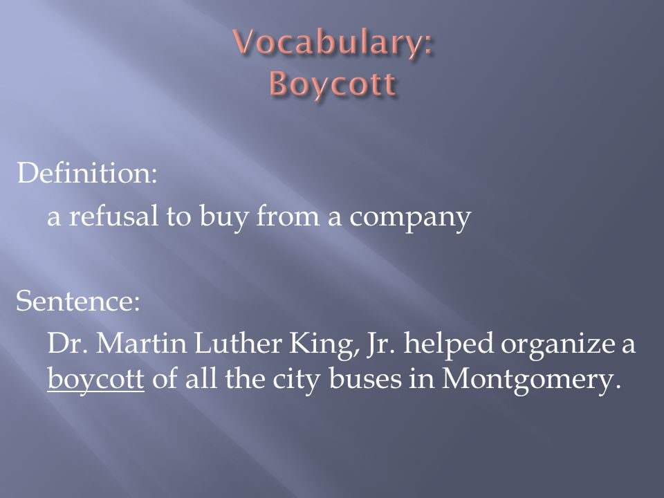 Vocabulary: Boycott Definition: a refusal to buy from a company