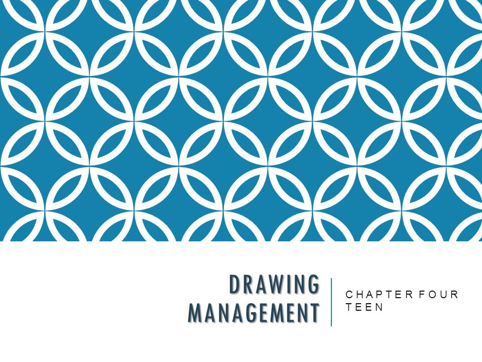 DRAWING MANAGEMENT C H A P T E R F O U R T E E N