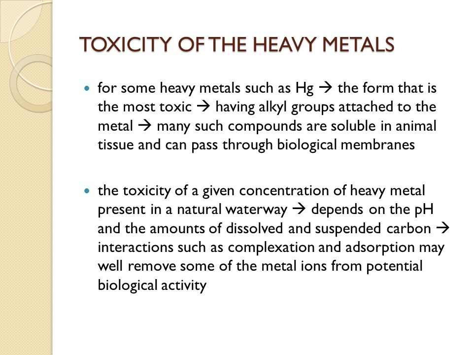 TOXICITY OF THE HEAVY METALS