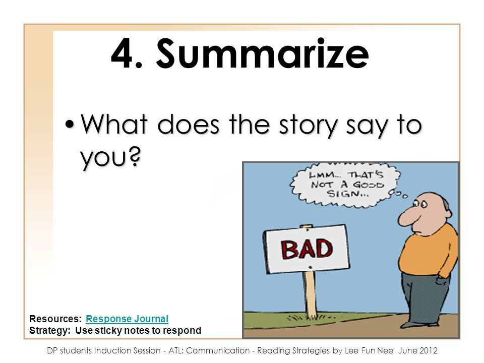 4. Summarize What does the story say to you