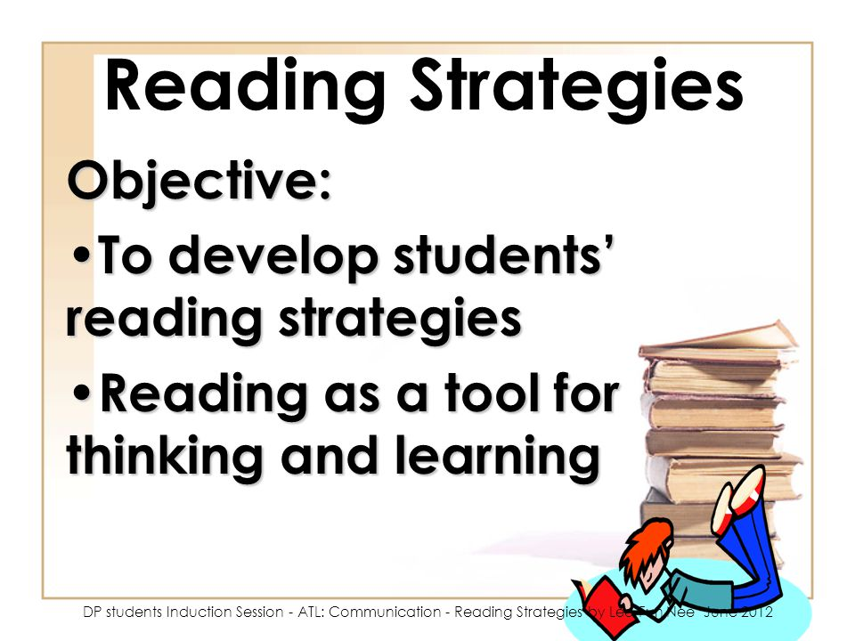 Reading Strategies Objective: To develop students' reading strategies