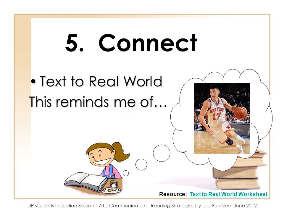 5. Connect Text to Real World This reminds me of…