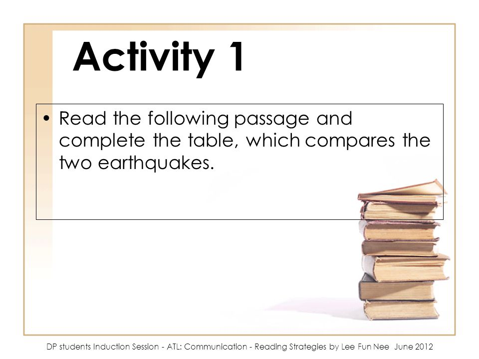 Activity 1 Read the following passage and complete the table, which compares the two earthquakes.