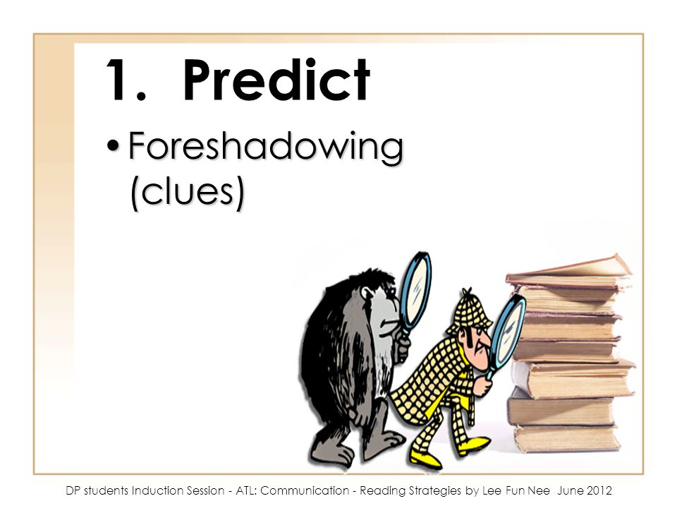1. Predict Foreshadowing (clues)