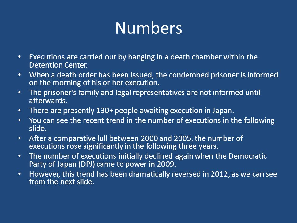 Numbers Executions are carried out by hanging in a death chamber within the Detention Center.