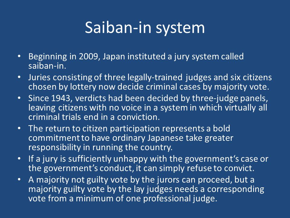 Saiban-in system Beginning in 2009, Japan instituted a jury system called saiban-in.