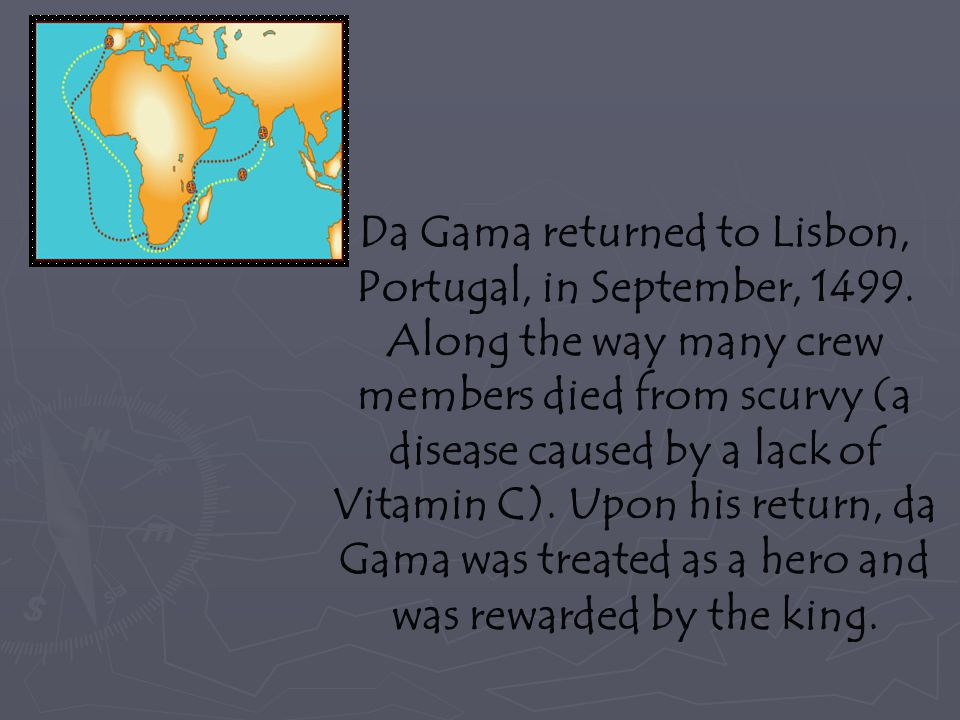 Da Gama returned to Lisbon, Portugal, in September, 1499
