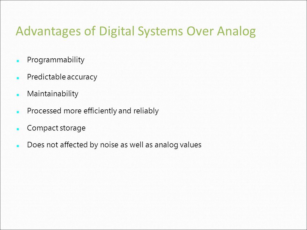 Advantages of Digital Systems Over Analog