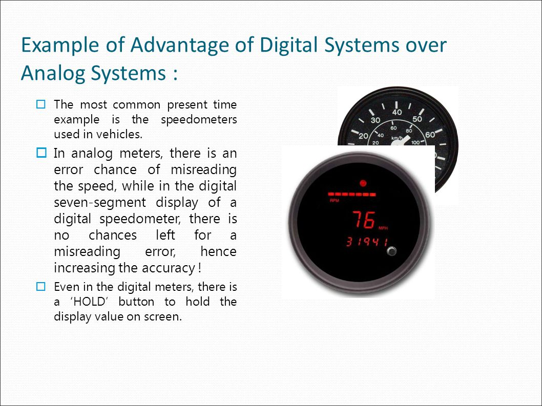 Example of Advantage of Digital Systems over Analog Systems :