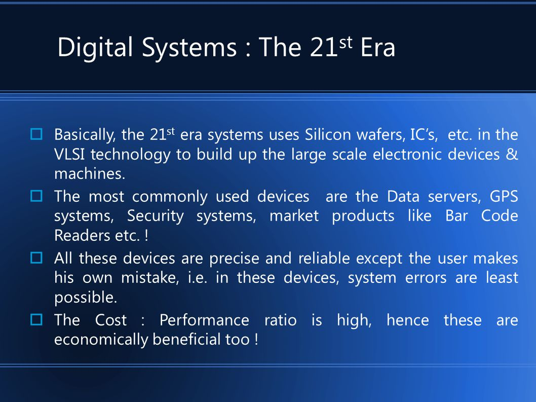 Digital Systems : The 21st Era