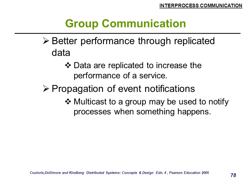 Group Communication Better performance through replicated data