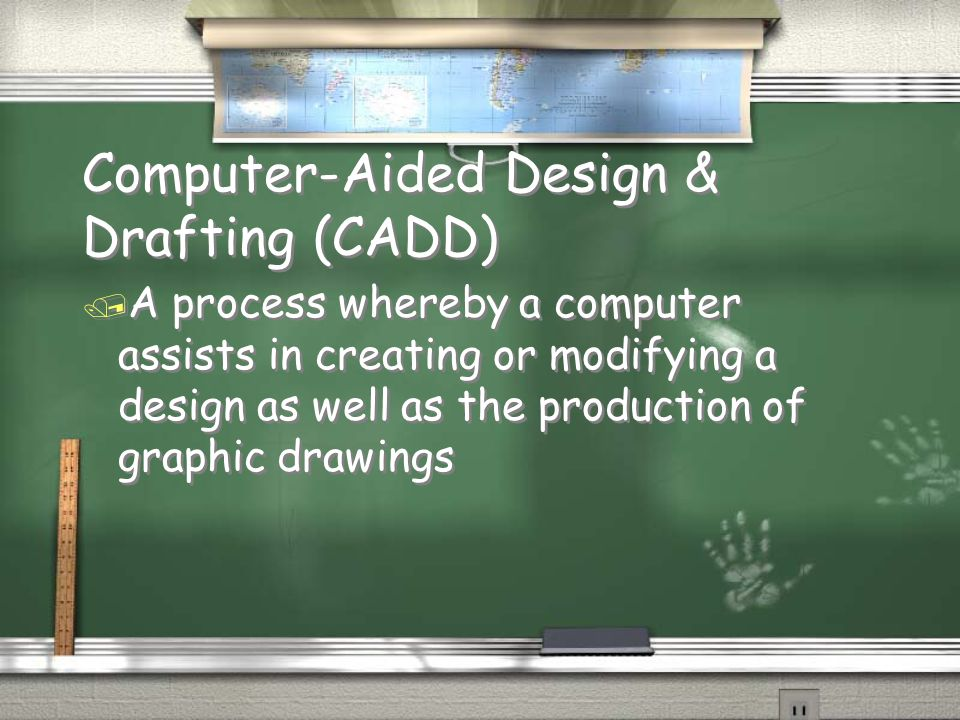 Computer-Aided Design & Drafting (CADD)