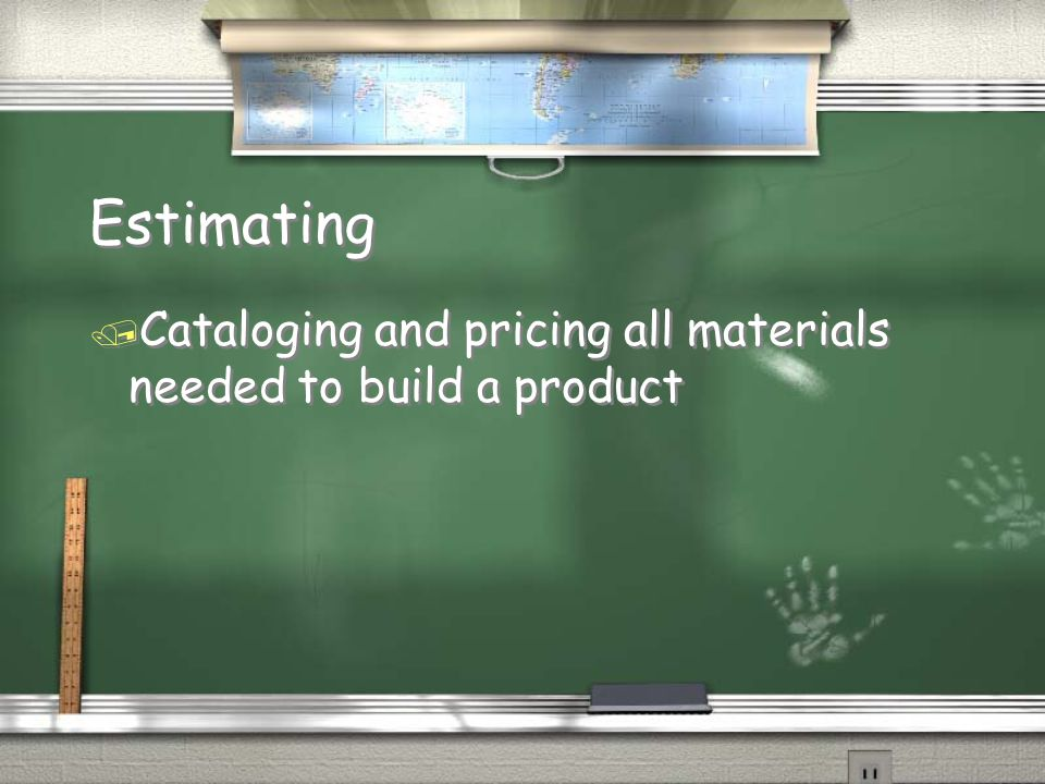Estimating Cataloging and pricing all materials needed to build a product