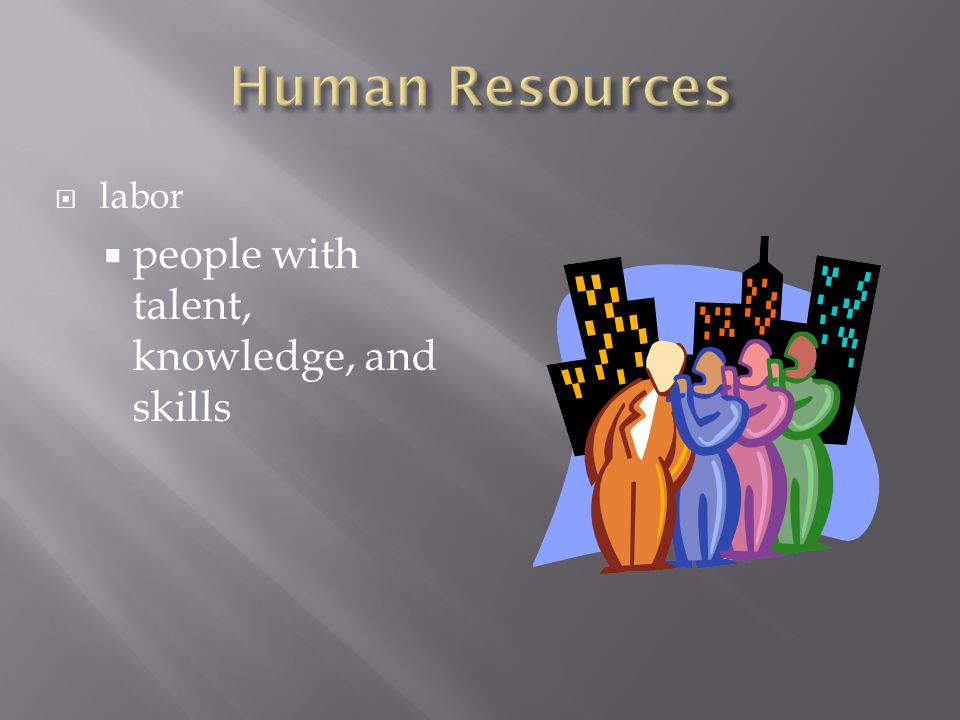 Human Resources labor people with talent, knowledge, and skills