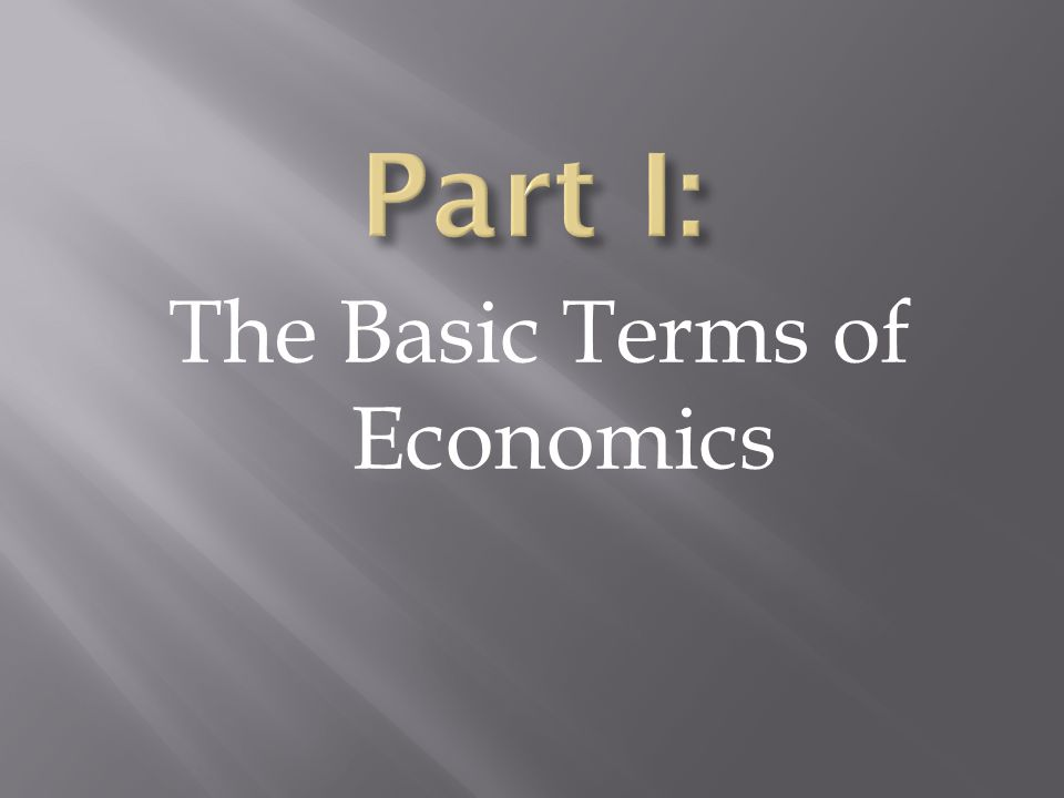 The Basic Terms of Economics