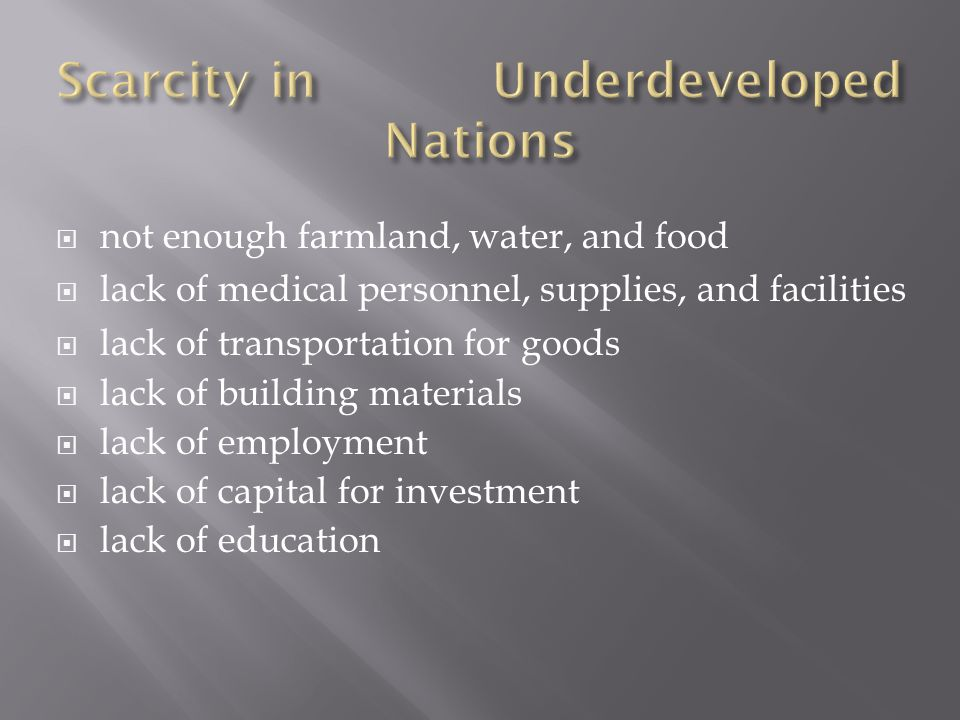 Scarcity in Underdeveloped Nations