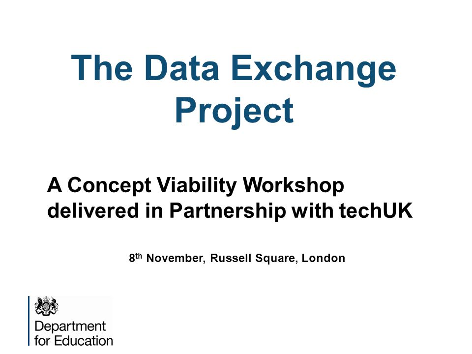 The Data Exchange Project 8th November, Russell Square, London