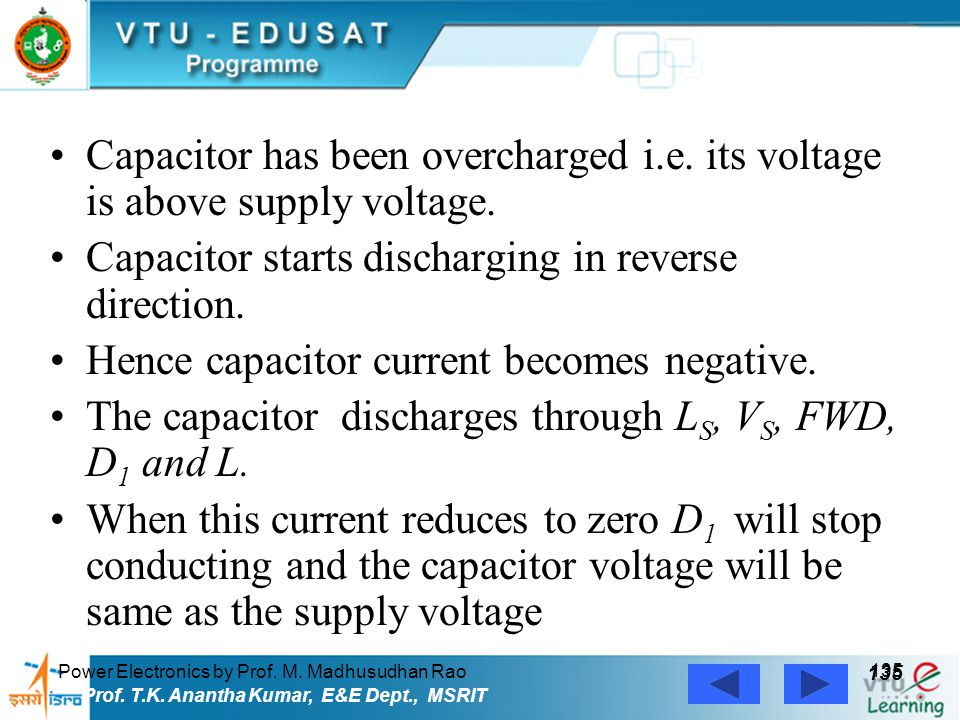 Capacitor starts discharging in reverse direction.