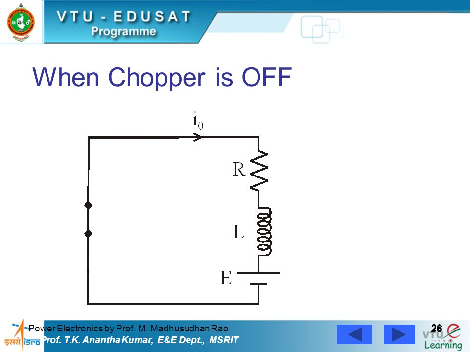 When Chopper is OFF 26 Power Electronics by Prof. M. Madhusudhan Rao