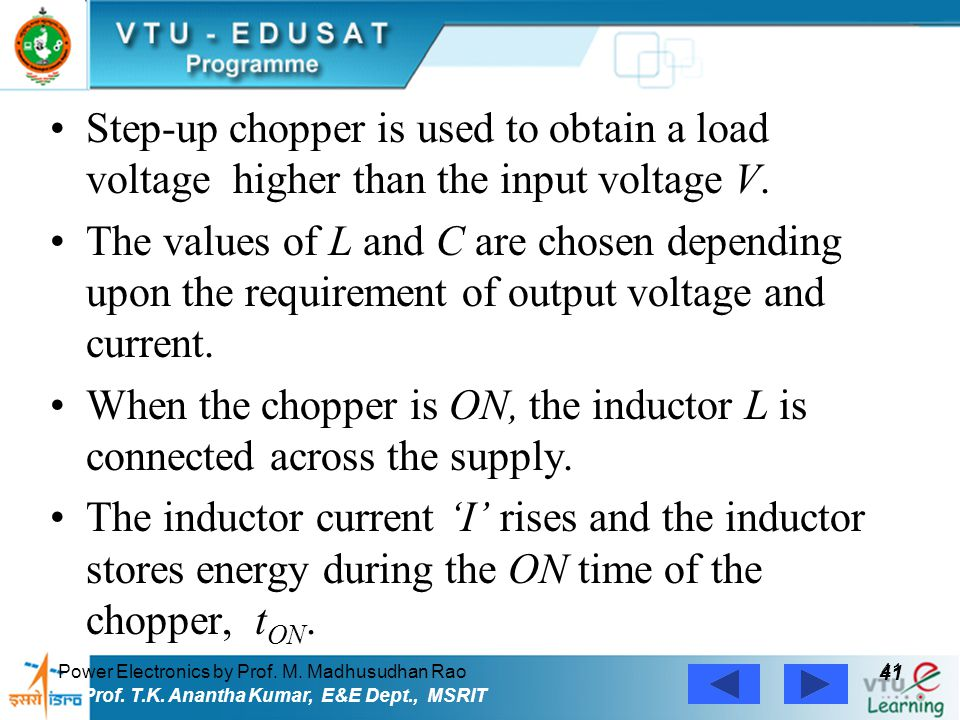 When the chopper is ON, the inductor L is connected across the supply.