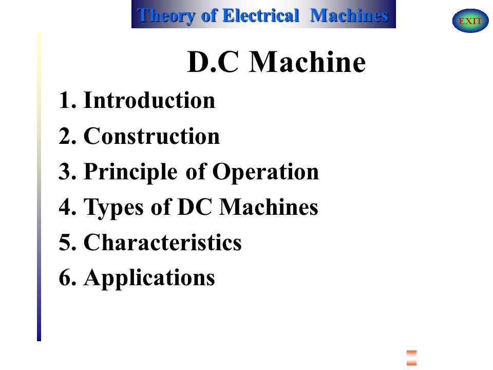 D.C Machine Introduction Construction Principle of Operation