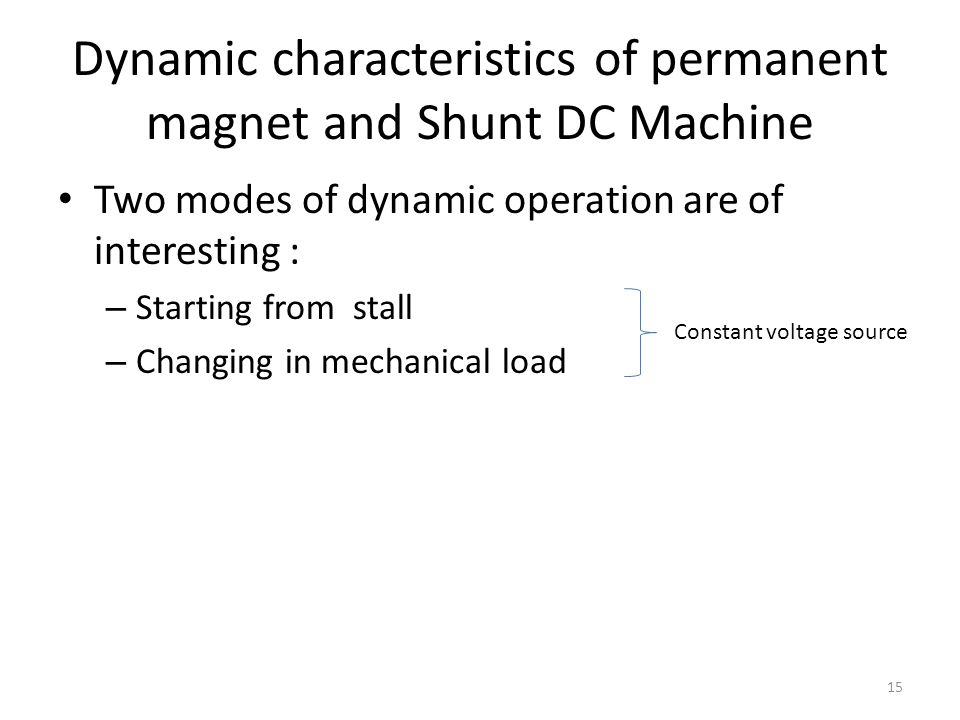 Dynamic characteristics of permanent magnet and Shunt DC Machine