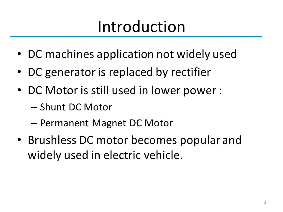 Introduction DC machines application not widely used
