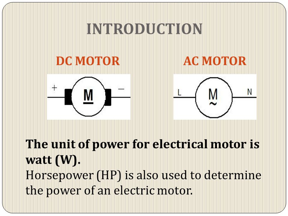 INTRODUCTION DC MOTOR AC MOTOR