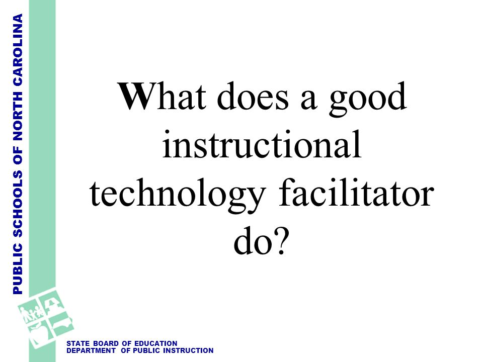 What does a good instructional technology facilitator do