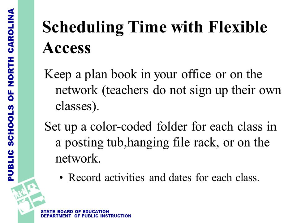 Scheduling Time with Flexible Access