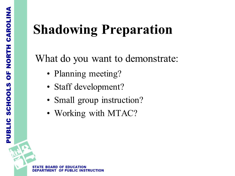 Shadowing Preparation