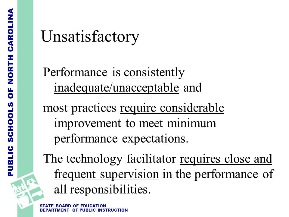 Unsatisfactory Performance is consistently inadequate/unacceptable and