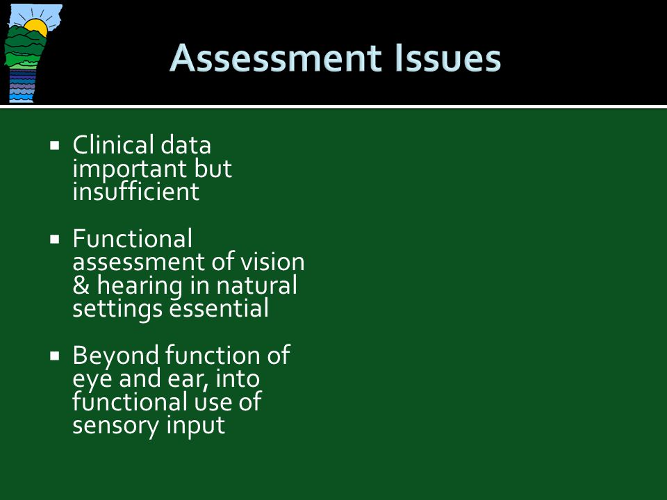 Assessment Issues Clinical data important but insufficient